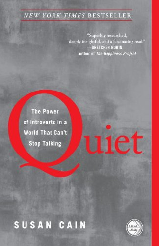 Quiet: The Power of Introverts in a World That Can't Stop Talking by Susan Cain