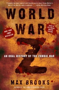World War Z: An Oral History of the Zombie War by Max Brooks