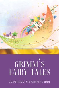 Grimm's Fairy Tales by Jacob Grimm and Wilhelm Grimm