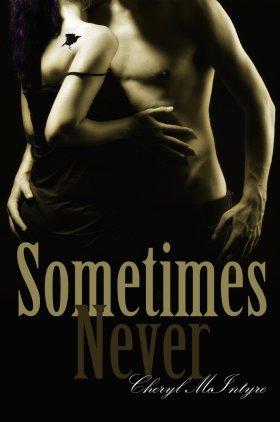 Sometimes Never by Cheryl McIntyre