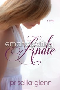 Emancipating Andie by Priscilla Glenn