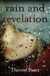Rain and Revelation by Therese Pautz