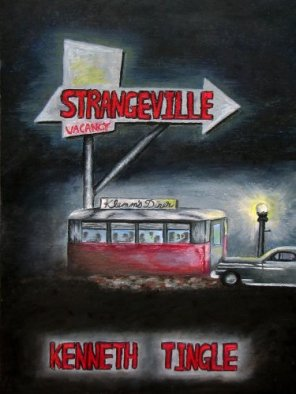 Strangeville by Kenneth Tingle