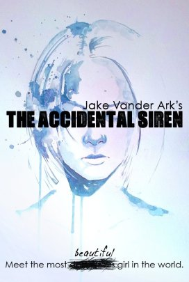 The Accidental Siren by Jake Vander Ark