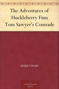The Adventures of Huckleberry Finn Tom Sawyer's Comrade by Mark Twain