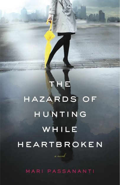 The Hazzards of Hunting While Heartbroken by Mari Passananti