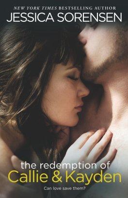 The Redemption of Callie & Kayden by Jessica Sorensen