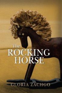 The Rocking Horse by Gloria Zachgo