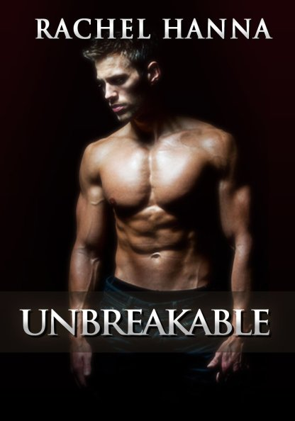 Unbreakable by Rachel Hanna