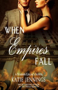 When Empires Fall (Vasser Legacy Series) by Katie Jennings