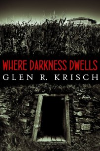 Where Darkness Dwells by Glen Krisch