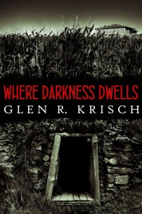 Where Darkness Dwells by Glen Krisch